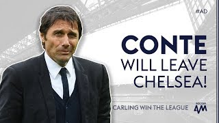 """""""CONTE WILL LEAVE CHELSEA BECAUSE..."""" 