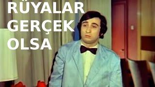 Rüyalar Gerçek Olsa - Türk Filmi