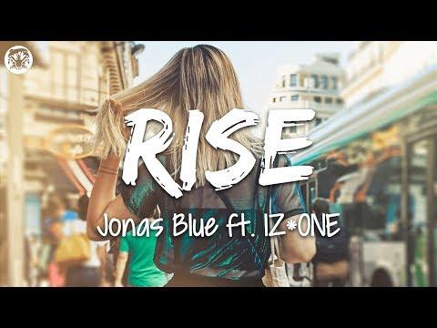 Jonas Blue – Rise Ft. IZ*ONE (Lyrics)
