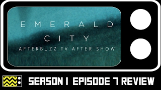 Emerald City Season 1 Episodes 6 & 7 Review & After Show | AfterBuzz TV