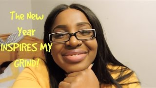 THE NEW YEAR INSPIRES MY GRIND!| DAILY VLOG 1