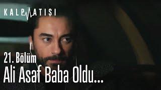 Ali Asaf baba oldu... - Kalp Atışı 21. Bölüm