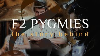 Yishama F2 Pygmies - The story behind