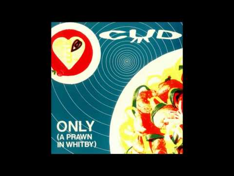 Cud - Only (A Prawn In Whitby)