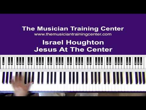 Jesus At the Center Keyboard chords by Israel Houghton - Worship Chords
