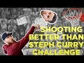 SHOOTING BETTER THAN STEPH CURRY CHALLENGE!!!