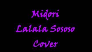 Lalala Sososo ~Midori~