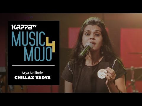 Arya Nellinde - Chillax Vaadya - Music Mojo Season 4 - Kappa TV