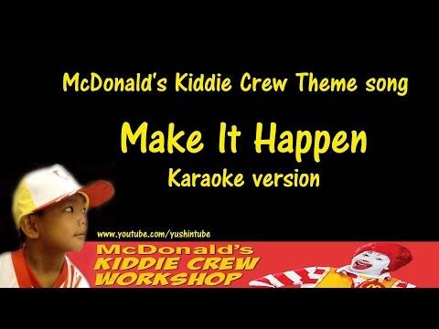 McDonald's kiddie Crew song  - MAKE IT HAPPEN (KARAOKE)