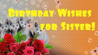 Birthday Wishes for Sister!