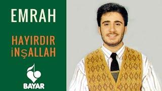 Emrah - Hayırdır İnşallah