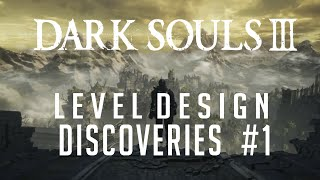 Dark Souls 3: Level Design Discoveries
