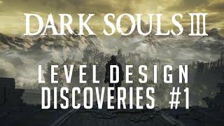 Dark Souls 3: Level Design Discoveries
