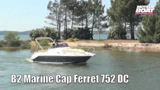 B2 MARINE 752 Day Cruiser - Essai moteurboat.com