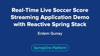 Real-Time Live Soccer Score Streaming Application Demo with Reactive Spring Stack