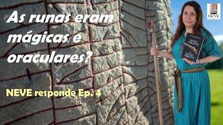 As runas eram mágicas e oraculares? NEVE responde ep. 4