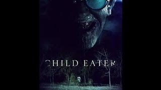 Пожиратель детей   The Child Eater 2016 Трейлер