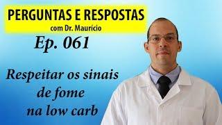 Importância de comer só com fome na low carb - Perguntas e Respostas com Dr Mauricio ep 061