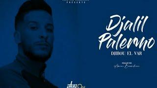 Djalil Palermo _ Djibou El Var (clip official) lyrics /جليل باليرمو جيبو الفار كلمات
