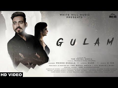 Gulam (Full Song) Prince Dugala | New Punjabi Sad Songs 2018 | White Hill Music