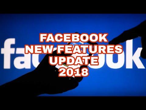 Facebook New Features Update 2018