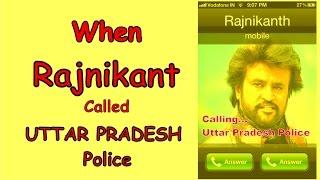 When Rajnikanth Called Uttar Pradesh (UP) Lucknow Police