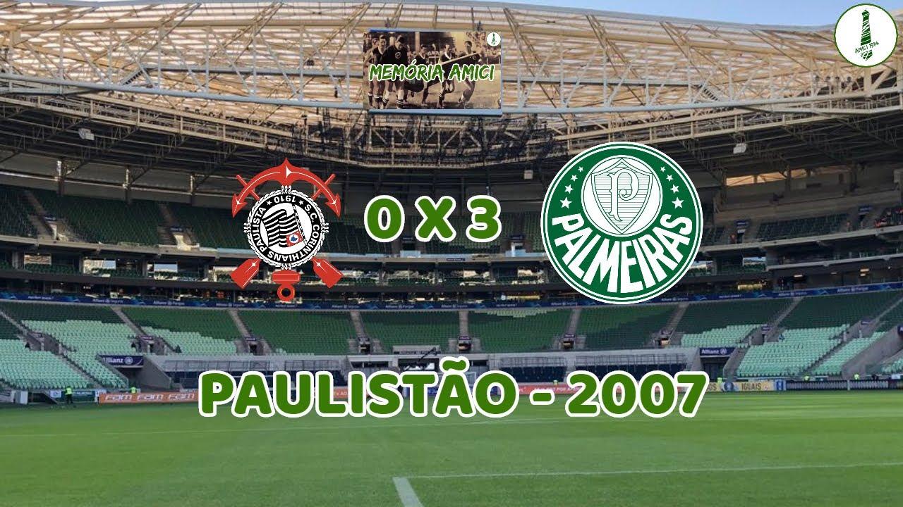 CORINTHIANS 0 x 3 PALMEIRAS - PAULISTÃO 2007