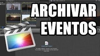 Final Cut Pro X - #49: Cómo archivar eventos y proyectos