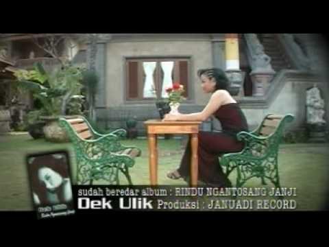 Dek Ulik - Rindu Ngantosang Janji
