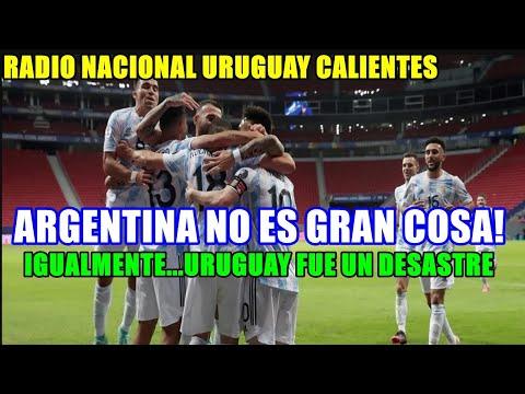 """#RADIO #NACIONAL URUGUAY #CALIENTES #ARGENTINA 1-0 #URUGUAY """"ARGENTINA NO ES GRAN COSA """""""