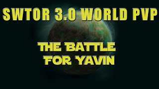 SWTOR Open World PvP 3.0 - The Battle for Yavin - Feb. 7, 2015