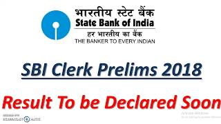 SBI Clerk Prelims 2018: Result To Be Declared Soon || Expected Date For Result