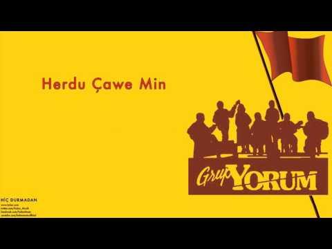 Grup Yorum -  Herdu Çawe Min  [Hiç Durmadan © 1993 Kalan Müzik ]