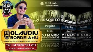 Dj Mark Romania - Bosquito - Pepita (Remix)