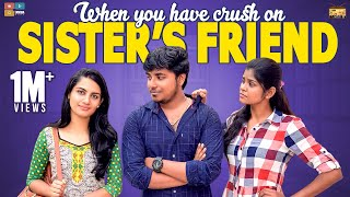 When You Have Crush On Sister's Friend | StayHome Create #Withme | Narikootam | Tamada Media