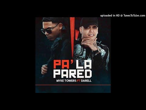 Pa' la Pared - Myke Towers, Darell   2018