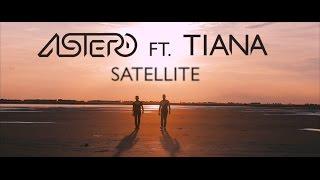 Скачать Astero Feat Tiana Satellite Teaser