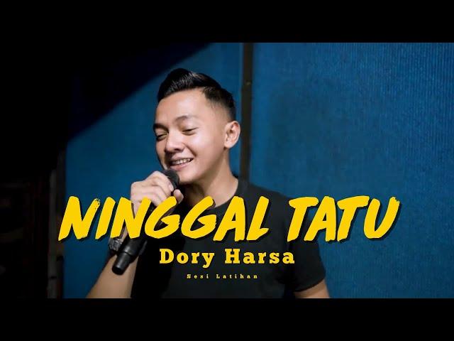 Dory Harsa - Ninggal Tatu [PRACTICE SESSION]