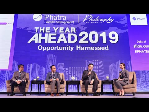 Phatra The Year Ahead 2019 Forum - 2019 Thailand Equity Outlook