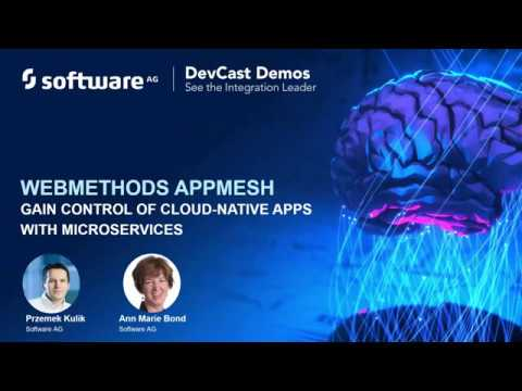 DevCast Demo: webMethods AppMesh: Gain Control of Cloud-Native Apps with Microservices