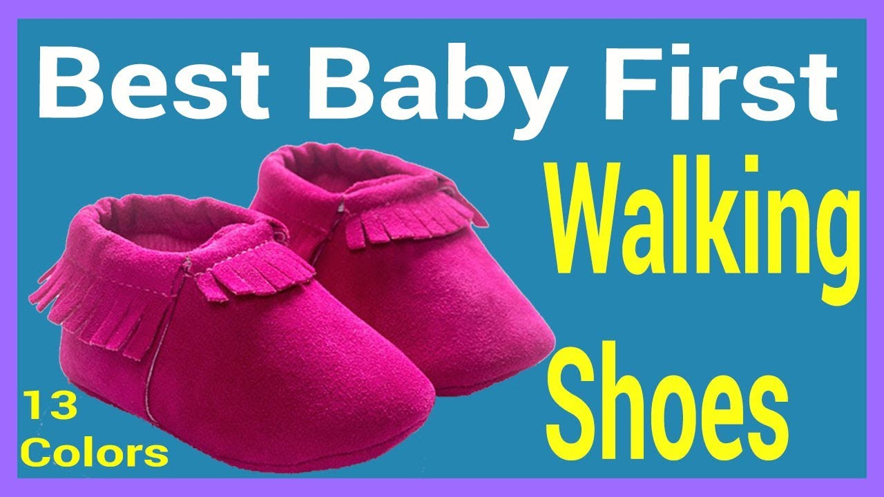 c3409b620696 Best Baby First Walking Shoes - 2018