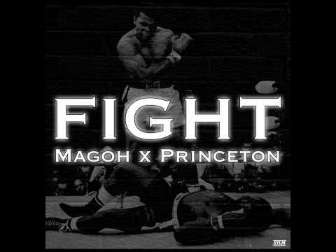 Magoh - Fight ft. Princeton Marcellis (@Magohisthenam3 @Princeton116)