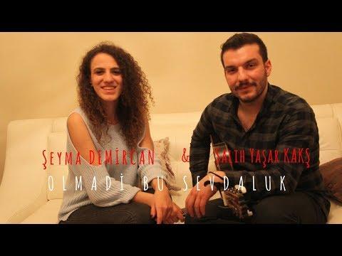 Şeyma Demircan & Salih Yaşar Kakş - Olmadi Bu Sevdaluk ( Cover )
