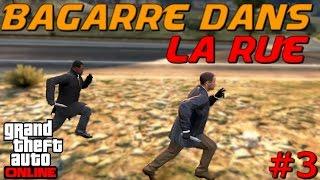 Bagarre dans la Rue #3 | GTA V Online