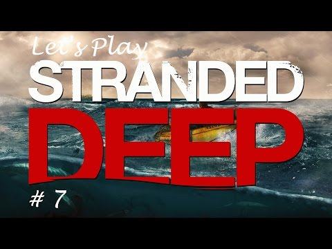 Stranded Deep Let's Play S1E7 Buoy Balls + Barrels + Engine = Fun Times