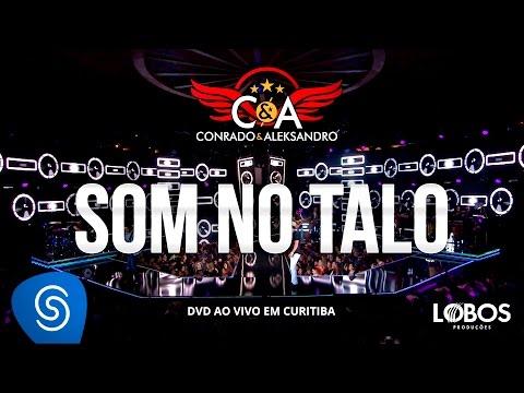 Conrado e Aleksandro - Som no Talo (DVD AO VIVO EM CURITIBA)