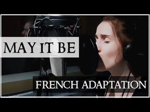 ❖ [French Adaptation] May It Be - The Lord Of The Rings