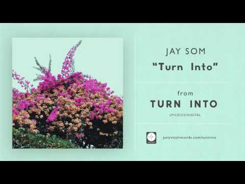 Jay Som - Turn Into [OFFICIAL AUDIO]