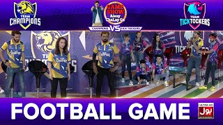 Football Game  | Game Show Aisay Chalay Ga League Season 2 | TickTock Vs Champion