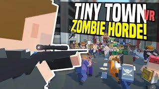One of Fudgy's most viewed videos: ZOMBIE HORDE - Tiny Town VR | Zombie Apocalypse! (HTC Vive Gameplay)
